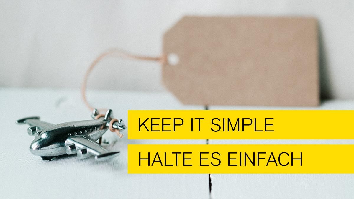 Titelbild zum Blogeintrag Keep it simple - Halte es einfach