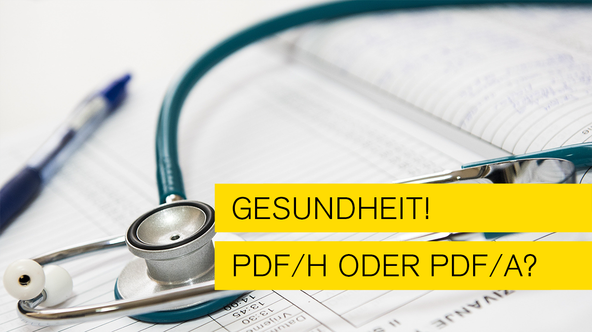 Titelbild zum Blogeintrag Gesundheit - PDF H oder PDF A von Typo Art Mannheim