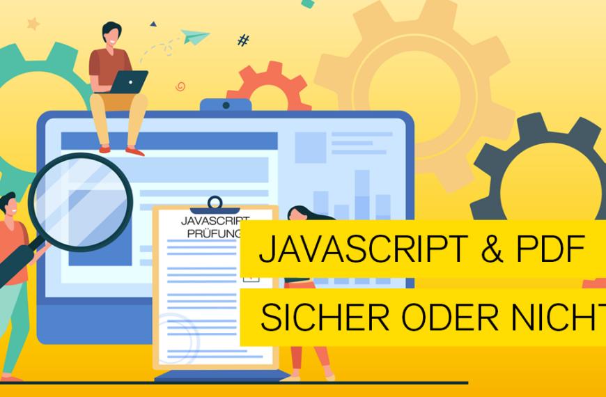 JavaScript & PDF. Sicher oder nicht?